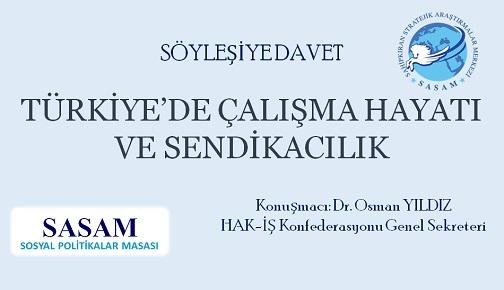 """SÖYLEŞİYE DAVET: """"TÜRKİYE'DE ÇALIŞMA HAYATI VE SENDİKACILIK"""""""
