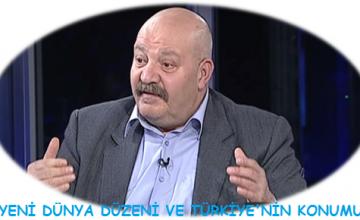 """SÖYLEŞİYE DAVET: """"YENİ DÜNYA DÜZENİ VE TÜRKİYE'NİN KONUMU"""""""